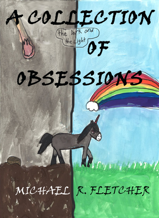 A Collection of Obsessions by Michael R. Fletcher
