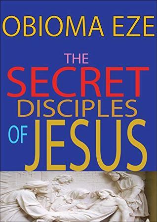 The Secret Disciples of Jesus