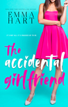The Accidental Girlfriend by Emma  Hart