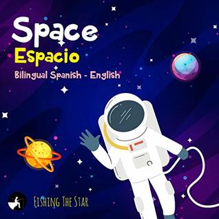 Space Espacio,Bilingual Spanish English : Bilingual children's books spanish english (First Know Spanish for Kids Book 5)