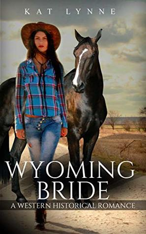 Wyoming Bride: A Western Historical Romance