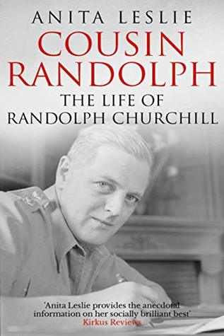 Cousin Randolph: The Life of Randolph Churchill