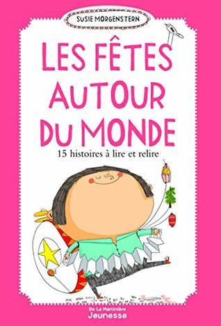 Les Ftes Autour Du Monde. 15 Histoires Lire Et Relire