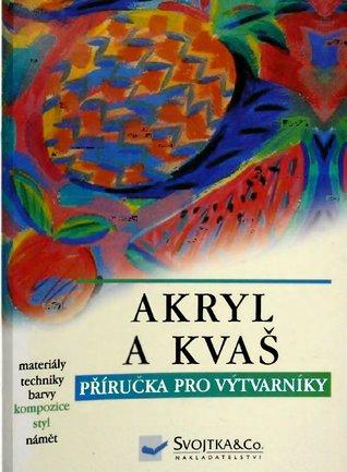 Akryl a kvaš / příručka pro výtvarníky