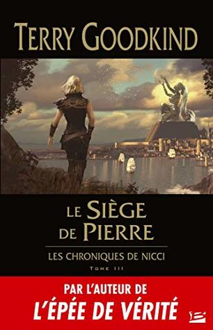 Le Siège de pierre: Les Chroniques de Nicci, T3