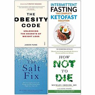Obesity Code, Intermittent Fasting The Complete Ketofast Solution, The Salt Fix, How Not To Die Collection 4 Books Set