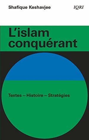 L'islam conquérant : Textes - Histoire - Stratégies