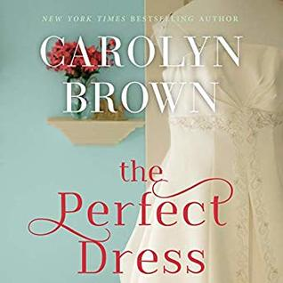 27ede16a The Perfect Dress by Carolyn Brown