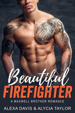 Beautiful Firefighter (Maxwell Brother Romance, #8)