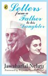 Letters from a Father to his Daughter by Jawaharlal Nehru