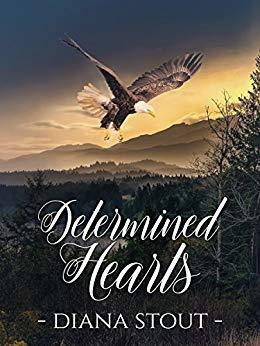 Determined Hearts by Diana Stout