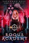 Rogue Academy: A Paranormal Academy Romance (Rogue Vampire Academy Book 1)