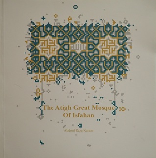 The Atigh Great Mosque Of Isfahan