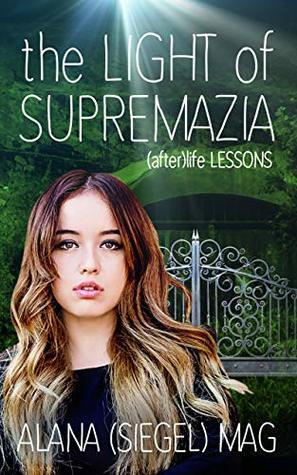 The Light of Supremazia ([after]life Lessons #1)