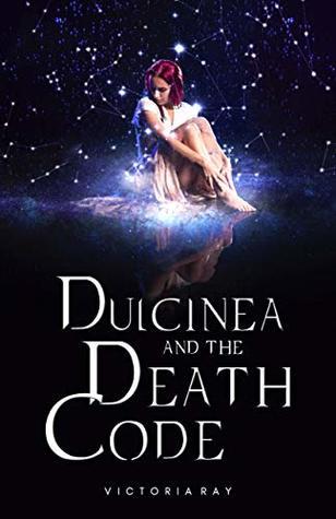 Dulcinea and The Death Code (A child of illusion Book 1)