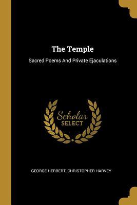 The Temple: Sacred Poems And Private Ejaculations