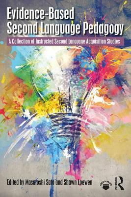 Evidence-Based Second Language Pedagogy: A Collection of Instructed Second Language Acquisition Studies