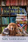 A Bias for Murder by Sally Goldenbaum