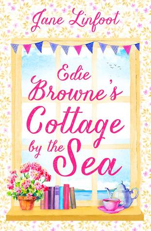 Edie Browne's Cottage by the Sea: A heartwarming, hilarious romance read set in Cornwall!