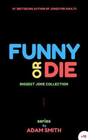 Funny or Die: (best adult jokes, hilarious jokes, biggest collection of jokes, dirty jokes) (FoD Book 1)