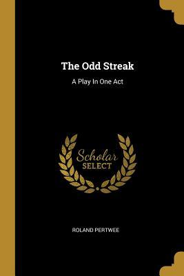 The Odd Streak: A Play In One Act