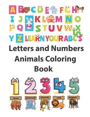 Letters and Numbers Animals Coloring Book: Animals Coloring: Children Activity Books for Kids Ages 2-4, 4-8, Boys, Girls Learn the English Alphabet Letters from A to Z, Numbers 1-10, Perfect Size 8.5 X 11 Inches