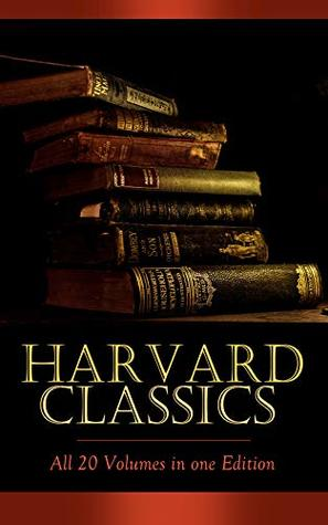 Harvard Classics - All 20 Volumes in one Edition: Complete Fiction Classics: Crime and Punishment, The Scarlet Letter, Pride and Prejudice, Notre Dame, Anna Karenina, Vanity Fair, Sleepy Hollow