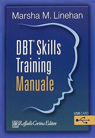 DBT® Skills Training. Manuale-Schede e fogli di lavoro. Con USB card