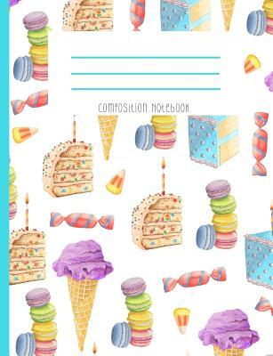 Composition Notebook Sweet Treats Ice Cream Birthday Cake Candy