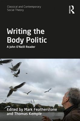 Writing the Body Politic: A John O'Neill Reader