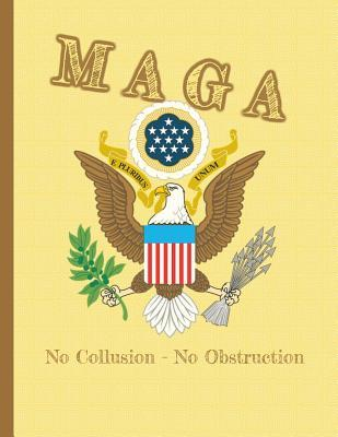 MAGA No Collusion, No Obstruction: 8.5 x 11 Make America Great Again Notebook Journal Planner Diary Doodling Scrapbook Trumpster POTUS paper pad softcover support Red Republican - God Bless America