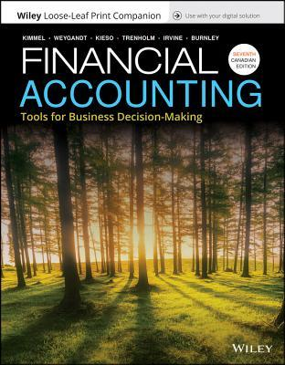 Financial Accounting: Tools for Business Decision-Making, Seventh Canadian Edition Loose-Leaf Print Companion E-Text