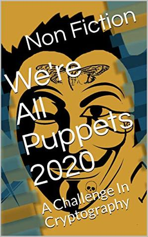 We're All Puppets 2020: A Challenge In Cryptography