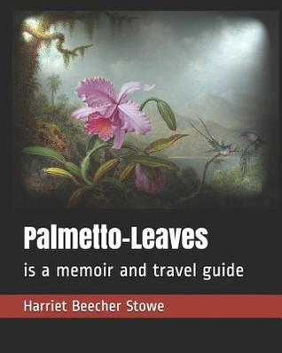 Palmetto-Leaves: is a memoir and travel guide