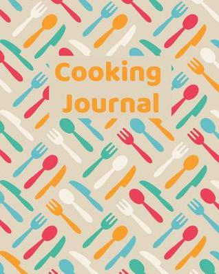 Blank Recipe Book Cooking Journal for Tracking Ingredients, Steps, Time, etc. Log Favorite Meals, Dishes, Baked Goods in One Recipe Journal: Gift Meal Tracker Logbook For Foodies To Record Dinners, Baking, Serving Size, Time, etc. Kitchen Notebook