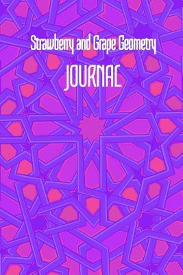 Strawberry and Grape Geometry JOURNAL: 6x9 Inch Lined Geometrical Islamic Art Journal/Notebook - Ramadan, Eid, Hajj, Umrah