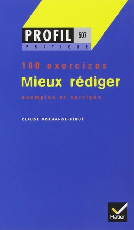 Mieux Rédiger   100 Exercices