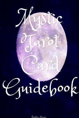 Mystic Tarot Card Guidebook