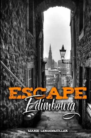 Escape Edimbourg: tome 1: L'invitation royale
