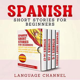 Spanish Short Stories For Beginners: Improve Your Vocabulary While Reading Native Spanish Short Stories