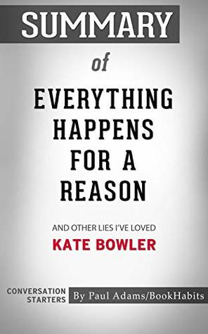 Summary of Everything Happens for a Reason: And Other Lies I've Loved | Conversation Starters