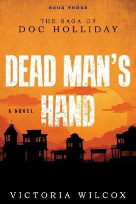 Dead Man's Hand: The Saga of Doc Holliday
