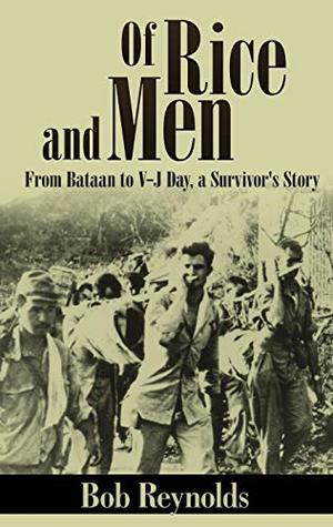 Of Rice and Men (Annotated): From Bataan to V-J Day, A Survivor's Story: From Bataan to V-J Day, a Survivor's Story
