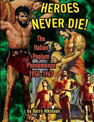 Heroes Never Die: The Italian Peplum Phenomenon