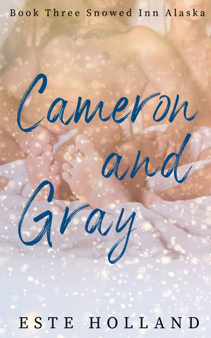 Cameron and Gray (Snowed Inn Alaska #3)