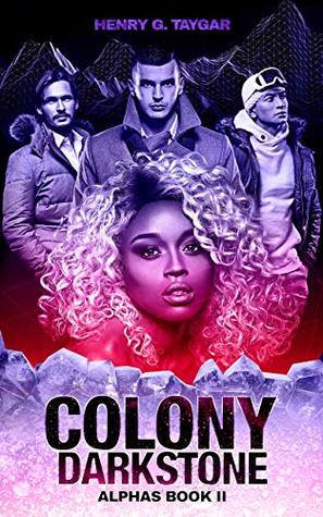 Colony Darkstone (Alphas, #2)