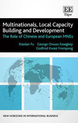 Multinationals, Local Capacity Building and Development: The Role of Chinese and European Mnes