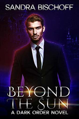 Beyond the Sun (A Dark Order Novel Book 1)