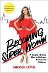 Becoming Super Woman by Nicole Lapin