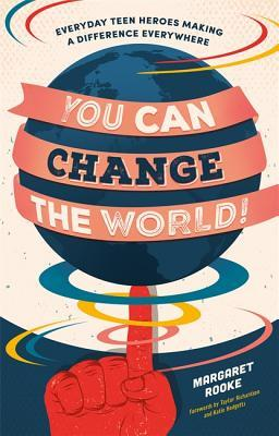 You Can Change the World!: by Margaret Rooke